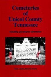 Cemeteries of Unicoi Country Tennessee: Including Genealogical Information by Unicoi County Historical Society image