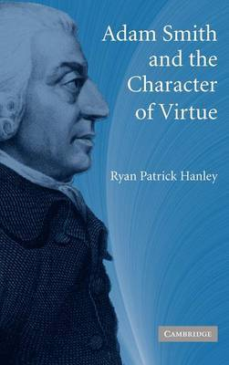 Adam Smith and the Character of Virtue by Ryan Patrick Hanley image