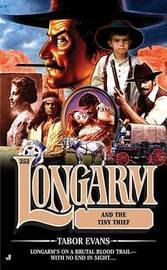 Longarm and the Tiny Thief by Tabor Evans image