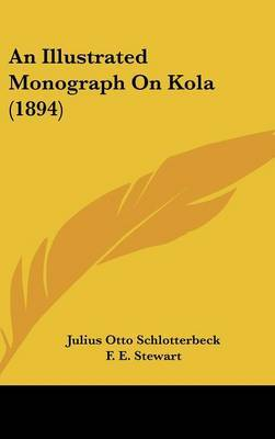 An Illustrated Monograph on Kola (1894) by Julius Otto Schlotterbeck image