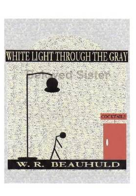 White Light Through the Gray by W. R. BEAUHULD