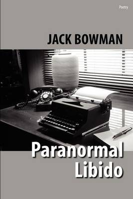 Paranormal Libido: Selected Poetry from 2001-2002 by Jack Bowman image