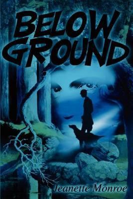 Below Ground by Jeanette Monroe