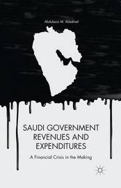 Saudi Government Revenues and Expenditures by A Aldukheil