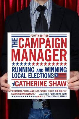 The Campaign Manager: Running and Winning Local Elections by Catherine Shaw image