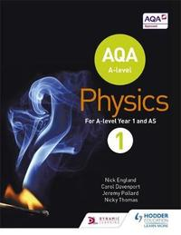 AQA A Level Physics Student Book 1 by Nick England