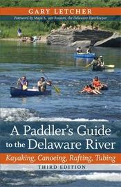 A Paddler's Guide to the Delaware River by Gary Letcher