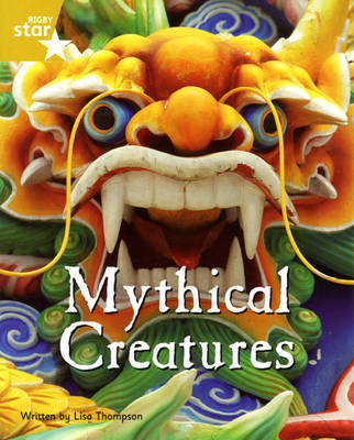 Fantastic Forest Gold Level Non-fiction: Mythical Creatures by Lisa Thompson