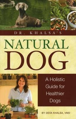 Dr. Khalsa's Natural Dog by Deva Khalsa