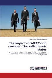 The Impact of Saccos on Members' Socio-Economic Status by Bashimubwabo Jean Pierre