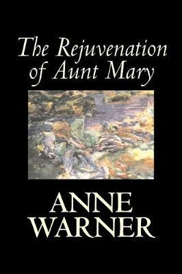 The Rejuvenation of Aunt Mary by Anne Warner image
