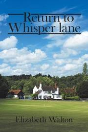 Return to Whisper Lane by Elizabeth Walton