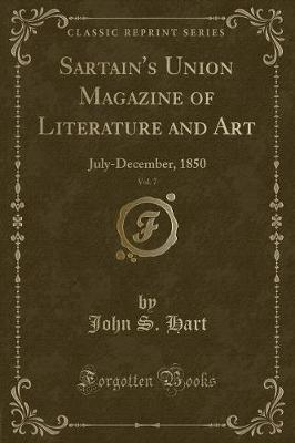 Sartain's Union Magazine of Literature and Art, Vol. 7 by John S Hart image