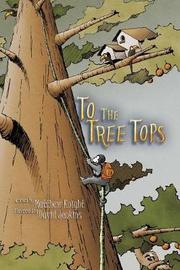 To the Tree Tops by Matthew Knight