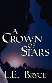 A Crown of Stars by L.E. Bryce image