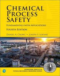 Chemical Process Safety by Daniel A Crowl