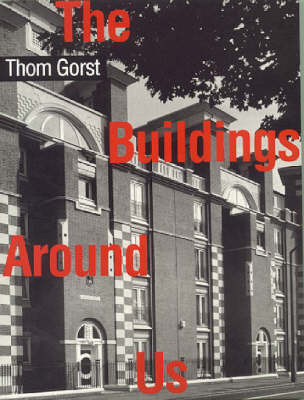 The Buildings Around Us by Thom Gorst image