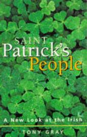 St. Patrick's People: New Look at the Irish by Tony Gray image