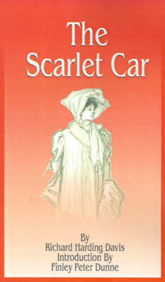The Scarlet Car by Finley Peter Dunne