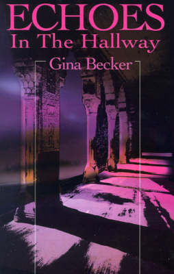 Echoes in the Hallway by Gina Becker