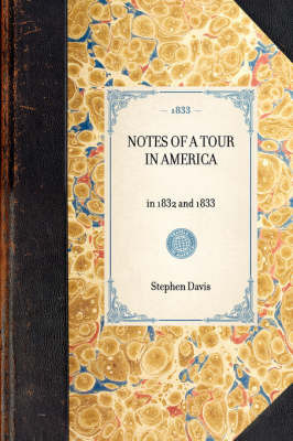 Notes of a Tour in America by Stephen Davis
