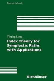 Index Theory for Symplectic Paths with Applications by Yiming Long