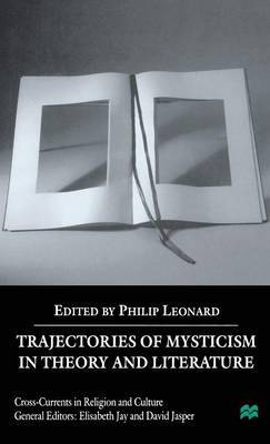 Trajectories of Mysticism in Theory and Literature by P. Leonard