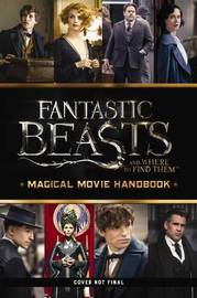 Magical Movie Handbook (Fantastic Beasts and Where to Find Them) by Michael Kogge
