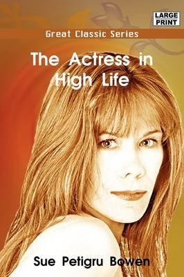 The Actress in High Life by Sue Petigru Bowen image