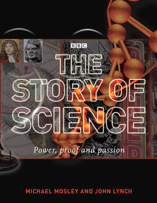The Story of Science: Power, Proof, Passion by Michael Mosley image