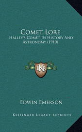 Comet Lore: Halley's Comet in History and Astronomy (1910) by Edwin Emerson