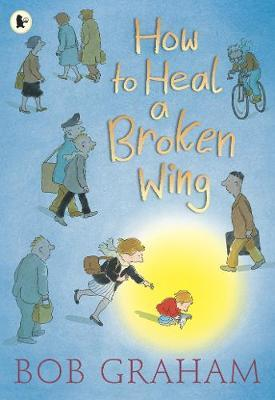 How to Heal a Broken Wing by Bob Graham image