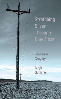 Stretching Silver Through Blue Haze by Lawrence Gregory