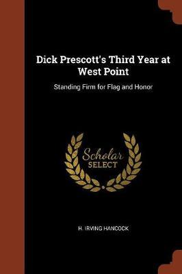 Dick Prescott's Third Year at West Point by H Irving Hancock