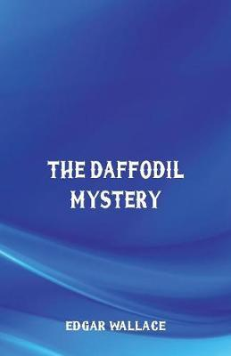 The Daffodil Mystery by Edgar Wallace