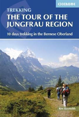 Tour of the Jungfrau Region by Kev Reynolds