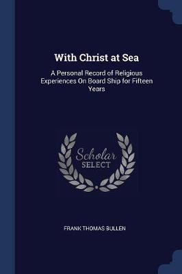 With Christ at Sea by Frank Thomas Bullen