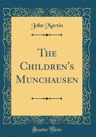 The Children's Munchausen (Classic Reprint) by John Martin image
