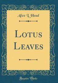 Lotus Leaves (Classic Reprint) by Alice L. Head image