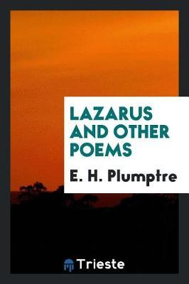 Lazarus and Other Poems by E H Plumptre