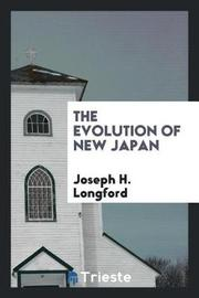 The Evolution of New Japan by Joseph H. Longford image