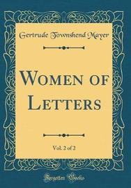 Women of Letters, Vol. 2 of 2 (Classic Reprint) by Gertrude Townshend Mayer image