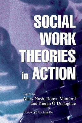 Social Work Theories in Action by Kieran O'Donoghue