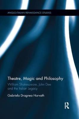 Theatre, Magic and Philosophy by Gabriela Agnea Horvath