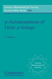 p-Automorphisms of Finite p-Groups by Evgenii I. Khukhro image