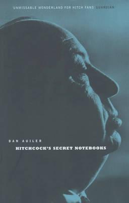 Hitchcock's Secret Notebooks by Dan Auiler image