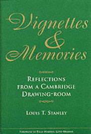 Vignettes and Memories: Reflections from a Cambridge Drawing Room by Louis T. Stanley image