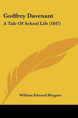 Godfrey Davenant: A Tale Of School Life (1847) by William Edward Heygate image