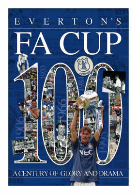 Everton FA Cup 100 by James Cleary