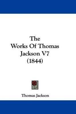 The Works Of Thomas Jackson V7 (1844) by Thomas Jackson